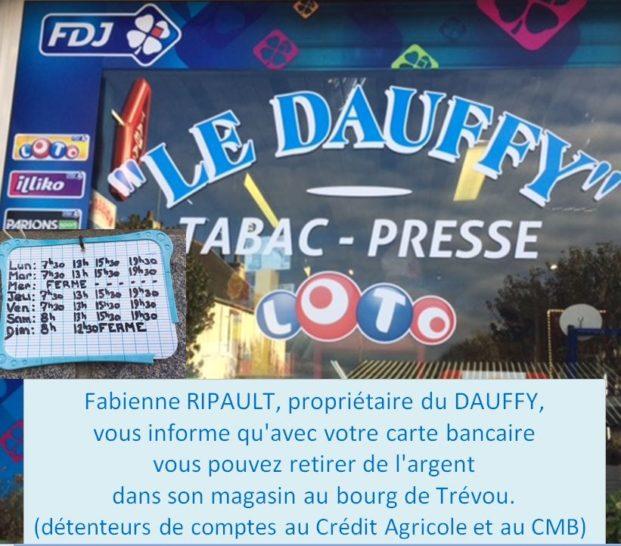 Au DAUFFY (presse-tabac) au bourg vous pouvez retirer de l'argent avec votre carte bancaire                                        Trévou-Tréguignec
