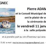 Trévou  Pierre ADAM, Maire et la municipalité invitent la population à la cérémonie des Voeux  ce vendredi 11 janvier à 18h30 / discours, diaporama, apéritif pour tous… venez nombreux!