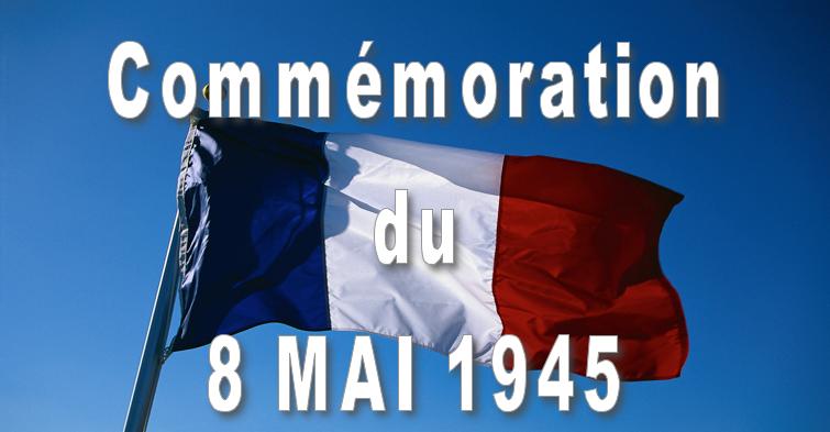 8 mai 1945 – 8 mai 2020 : 75 ans   Que célèbre t-on le 8 mai ?  et comment se déroulera la cérémonie?…