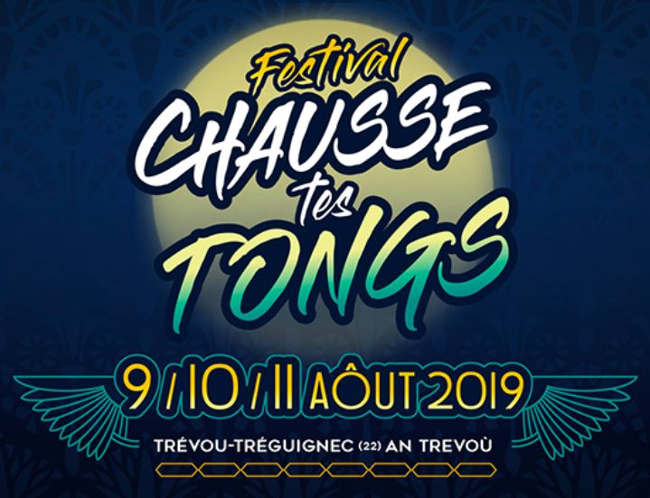 """Chausse Tes Tongs  FESTIVAL 9-10-11 août, les horaires, les groupes :      les billets sont encore en vente ce vendredi au tarif """"pré-vente""""….         et, interview sur Millenium à écouter              Trévou"""