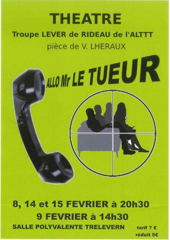 L'Amicale Laïque deTrévou-Trélévern vous invite à assister à l'une des 4 représentations théâtrales les 8-9-14 et 15 février. Ceux qui ont assisté aux 2 premières séances ont adoré…  plus que 2 séances…