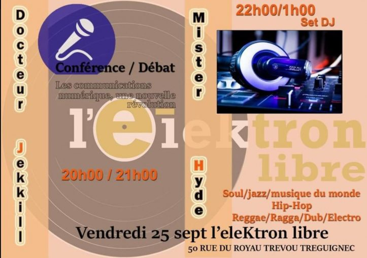 L'Élektron Libre au Royau en Trévou-Tréguignec :  vendredi 25 septembre : Conférence – Débat suivi d'une soirée DJ Soul, Jazz, Hip Hop