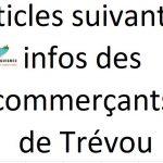 COMMERCE – ARTISANAT Les articles suivants sont des infos transmises par les commerçants et artisans de Trévou qui le souhaitent